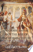 Informal Empire and the Rise of One World Culture