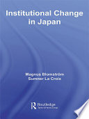 Institutional Change In Japan : japanese institutions. it addresses the...