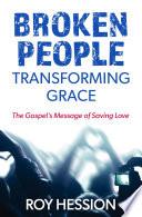 Broken People  Transforming Grace Book PDF