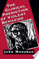 Clinical Prediction of Violent Behavior  The Master Work Series