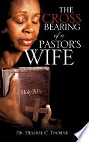 The Cross Bearing of a Pastor s Wife