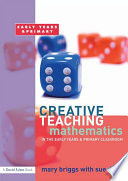 Creative Teaching  Mathematics in the Early Years and Primary Classroom