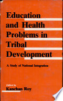 Education And Health Problems In Tribal Development book