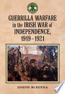 Guerrilla Warfare in the Irish War of Independence  1919 1921