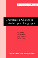 Grammatical Change in Indo European Languages