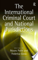The International Criminal Court and National Jurisdictions
