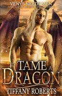 To Tame A Dragon
