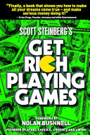 Get Rich Playing Games The First Book To Offer Everything You Need