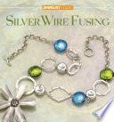 Jewelry Studio  Silver Wire Fusing