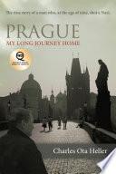 Prague  My Long Journey Home