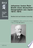 Johannes Justus Rein. Briefe eines deutschen Geographen aus Japan 1873–1875