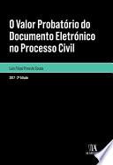 O valor probat  rio do documento eletr  nico no processo civil   2a Edi    o