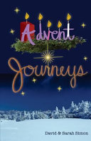 Advent Journeys : scripture, reading and questions designed...
