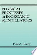 Physical Processes in Inorganic Scintillators