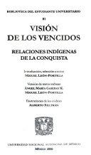 VISION DE LOS VENCIDOS. RELACIONES INDIGENAS DE LA CONQUISTA.