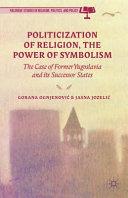 Politicization of Religion  the Power of Symbolism