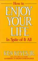 How to Enjoy Your Life in Spite of it All