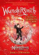 Nevermoor: Wundersmith: The Calling of Morrigan Crow