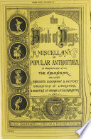 The Book of Days  A Miscellany of Popular Antiquties  in Connection with the Calendar     Edited by R  Chambers Book PDF