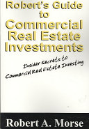 Robert s Guide to Commercial Real Estate Investments