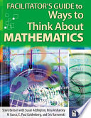Facilitator's Guide to Ways to Think about Mathematics