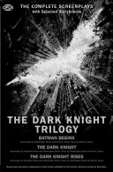 The Dark Knight Trilogy: The Batman Screenplays