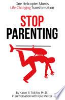 Stop Parenting