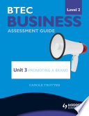 BTEC First Business Level 2 Assessment Guide  Unit 3 Promoting a Brand
