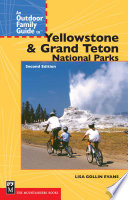 An Outdoor Family Guide to Yellowstone and the Tetons National Parks  2nd Edition