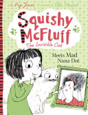 Squishy McFluff: Meets Mad Nana Dot : about ava and her imaginary cat, in hilarious...