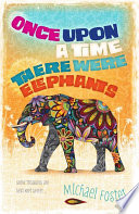 Once upon a time there were elephants