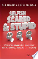 Selfish  Scared and Stupid