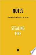 Notes on Steven Kotler s   et al Stealing Fire by Instaread