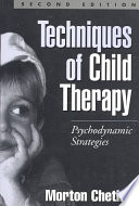 Techniques of Child Therapy, Second Edition Issues In Child Psychotherapy And