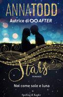 Stars : noi come sole e luna