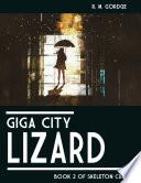 Giga City Lizard : Skeleton Crew