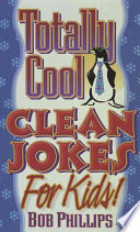 Totally Cool Clean Jokes for Kids