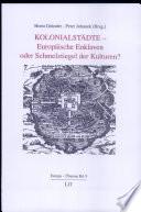 Kolonialstädte - europäische Enklaven oder Schmelztiegel der Kulturen?