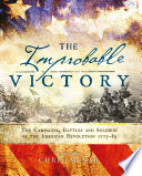 The Improbable Victory: The Campaigns, Battles and Soldiers of the American Revolution, 1775–83 World And Led To The