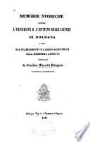 Memorie storiche sopra l universit   e l istituto delle scienze di Bologna e sopra gli stabilimenti e i corpi scientifici alla medesima addetti