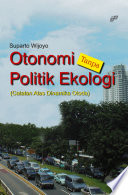 Otonomi Tanpa Politik Ekologi (Catatan Atas Dinamika Otoda)