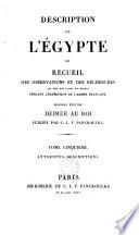 Description de l'Egypte ou recueil des observations et des recherches qui ont été faites en Egypte pendant l'expédition de l'armée française: Antiquités