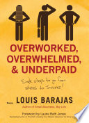 Overworked  Overwhelmed  and Underpaid