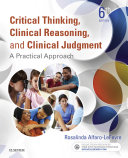 Critical Thinking, Clinical Reasoning and Clinical Judgment