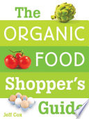 The Organic Food Shopper s Guide