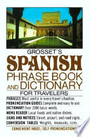 Grosset s Spanish Phrase Book and Dictionary for Travelers