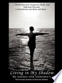 Living in My Shadow, My Journey with Alzheimer's Pdf/ePub eBook