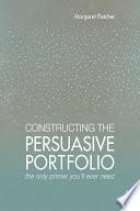 Ebook Constructing the Persuasive Portfolio Epub Margaret Fletcher Apps Read Mobile