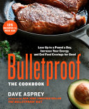 Bulletproof: The Cookbook : on its head, outlining the plan responsible for...