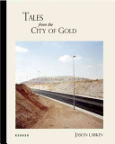 Tales From The City Of Gold : here larkin explores the vast waste dumps that...